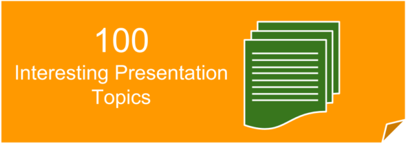 100 good, creative and interesting powerpoint presentation topics for college students