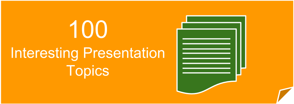 100 good and interesting powerpoint presentation topics for