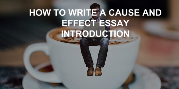 How to Write a Cause and Effect Essay Introduction